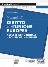 Manuale Di Diritto Dell`unione Europea. Aspetti Istituzionali E Politiche Dell`unione
