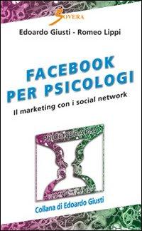 Facebook Per Psicologi. Il Marketing Con I Social Network