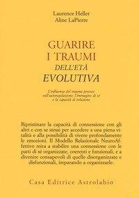 Guarire i traumi dell età evolutiva. L influenza del trauma precoce  sull autoregolazione ca526fcf2d31